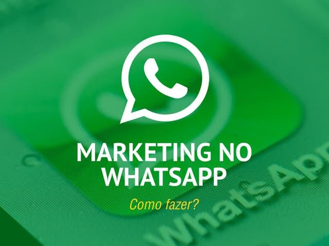 Marketing no WhatsApp - Como fazer