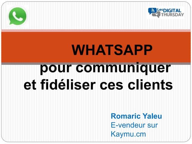 Whatsapp pour fideliser ces clients - #DigitalThursday #Edition8
