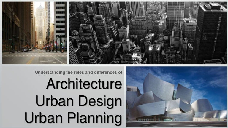 Whats Different Between Urban Planning Design Architecture