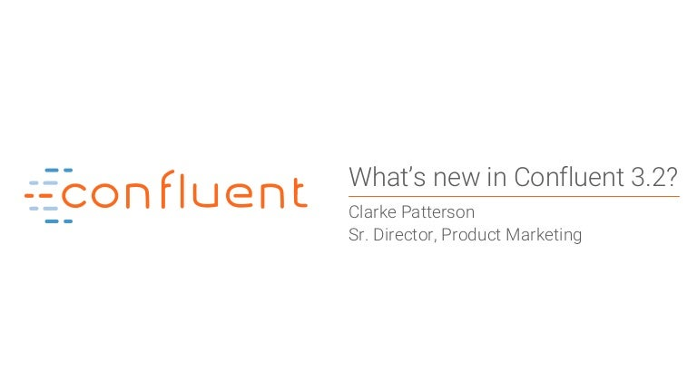 What's new in Confluent 3 2 and Apache Kafka 0 10 2
