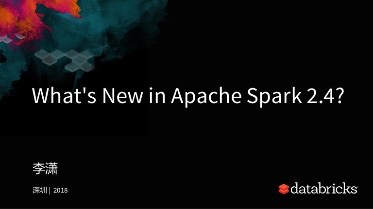 What's new in Apache Spark 2 4