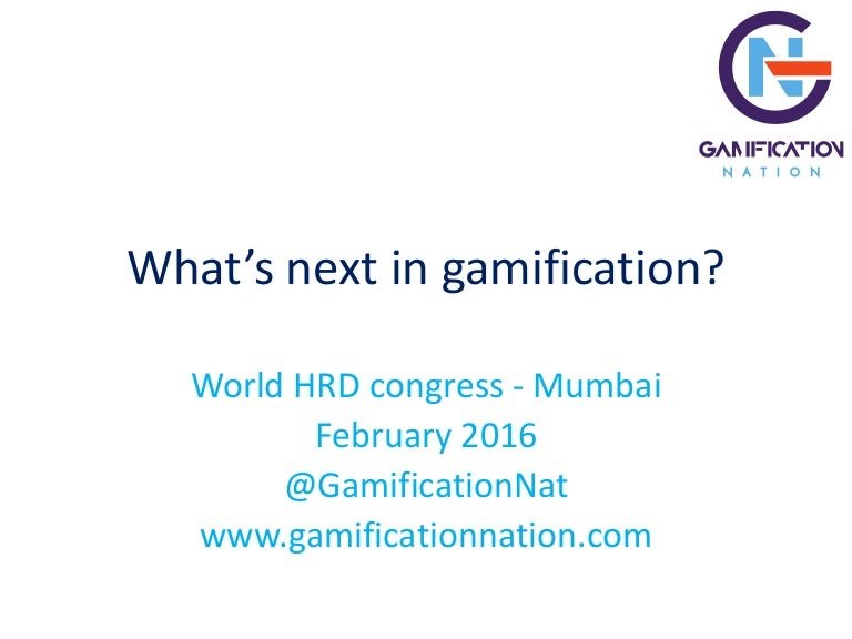Whats next in gamification world hrd congress mumbai india fandeluxe Choice Image