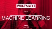 Whats Next for Machine Learning