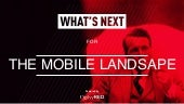 What's Next for The Mobile Landscape