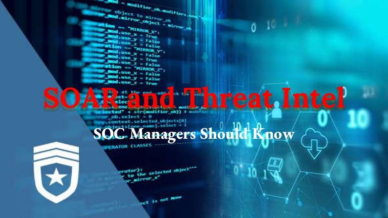 What SOC Managers Should Know about SOAR and Threat Intel