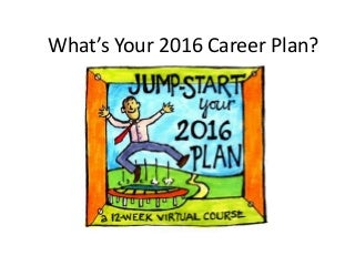 What's Your 2016 Career Plan?