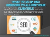 What To Do In SEO Services To Allure Your Clientele