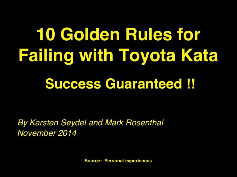 10 Golden Rules For Failing With Toyota Kata