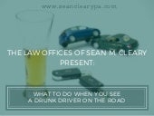 What to do when you see a drunk driver on the road