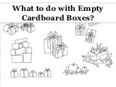 What to do with Empty Cardboard Boxes?