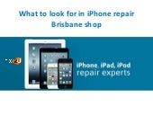 What to look for in i phone repair brisbane shop