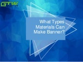 What types materials can make banner