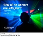 What will our customers want in the future