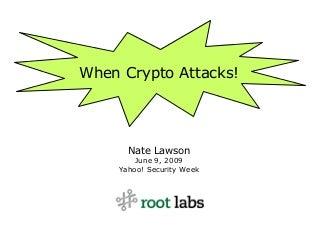 When Crypto Attacks! (Yahoo 2009)