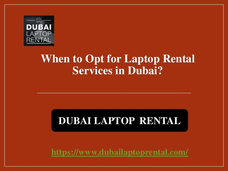When to Opt for Laptop Rental Services in Dubai?