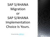 When to use SAP S/4HANA Migration and When to Choose SAP S/4HANA Implementation