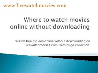 where-to-watch-movies-online-without-dow