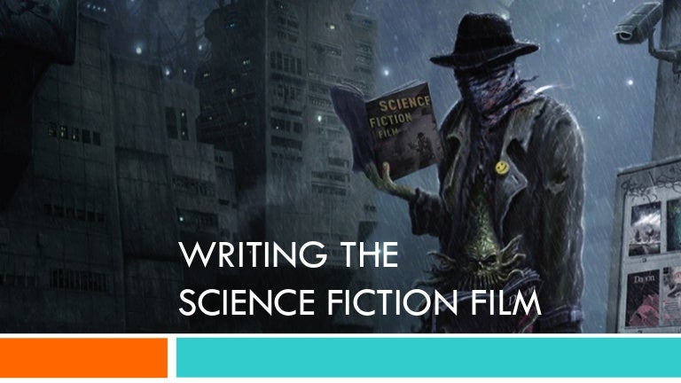 Writing The Science Fiction Film: Where do you get your ideas from?