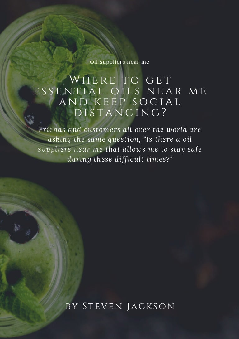 Where to get essential oils near me and keep social distancing?