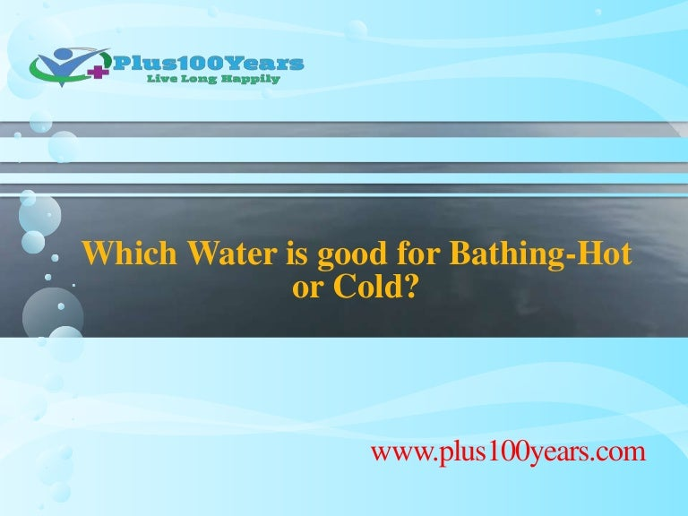 which water is good for bathing hot or cold
