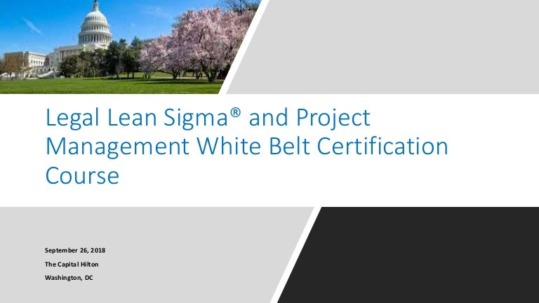 Legal Lean Sigma And Project Management White Belt Certification Cour