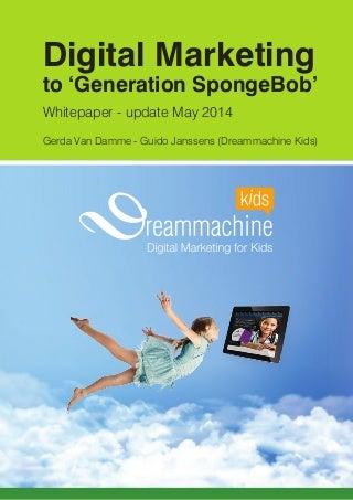 Updated May 2014! Whitepaper 'Digital Marketing to 'Generation SpongeBob' (Generation Z) - new extended version!