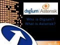 Who Is Digium   What Is Asterisk