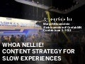 Whoa Nellie! Content Strategy for Slow Experiences at Confab MN