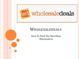 How To Find The Best Ebay Wholesalers