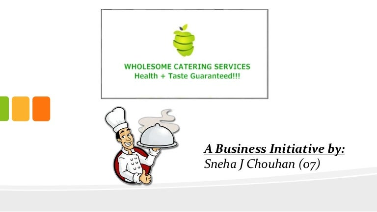 A Business Plan On Catering Services Wholesome Catering Services