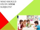 Who Should Study STEM Subjects?