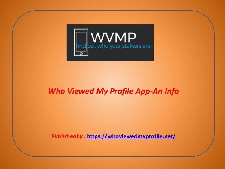 Viewed app who my profile App To