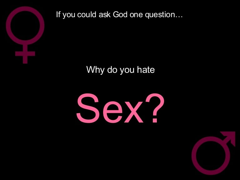 Why do i hate sex