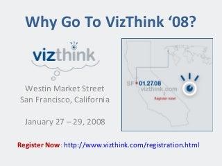 Why Go To VizThink '08