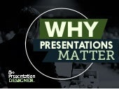 Why Presentations Matter