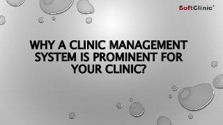 Why a clinic management system is prominent for your Clinic?