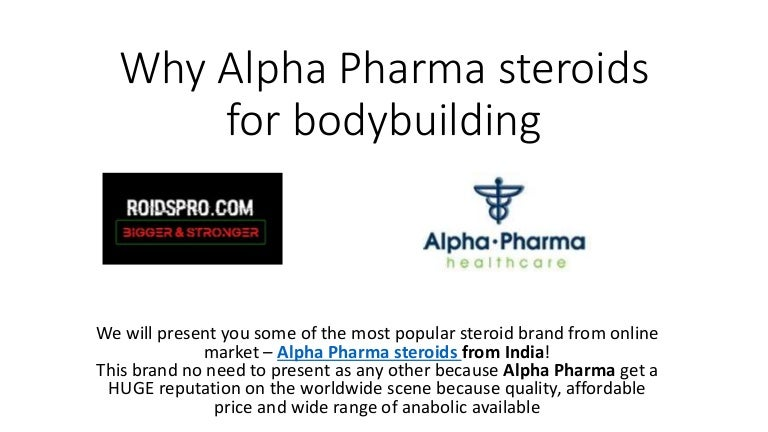 Why To Choose Alpha Pharma Steroids Online For Bodybuilding