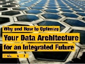 Why and How to Optimize Your Data Architecture for an Integrated Future