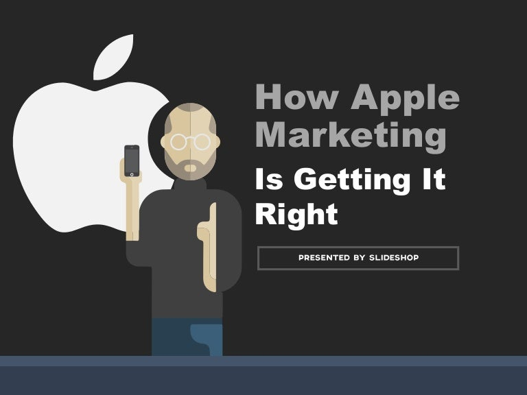 How Apple Marketing Is Getting It Right