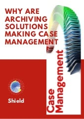 Why are Archiving Solutions Making Case Management