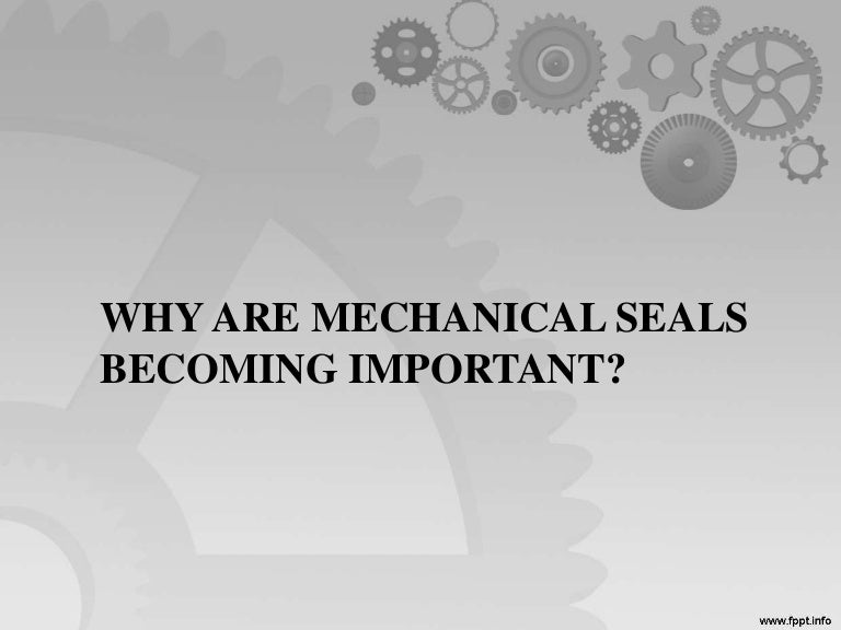 Why are mechanical seals becoming important? | LEAK-PACK