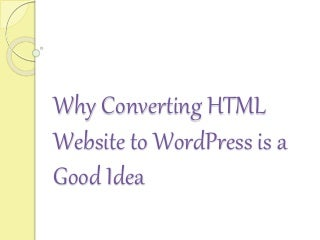 Why Converting HTML Website to WordPress is a Good Idea