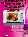 Why cooking with a microwave destroys cancer fighting nutients
