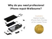 Why do you need professional i phone repair melbourne