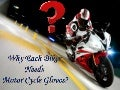 Why each biker needs motor cycle gloves?