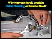 Why everyone should consider Dallas Plumbing as Essential Need?