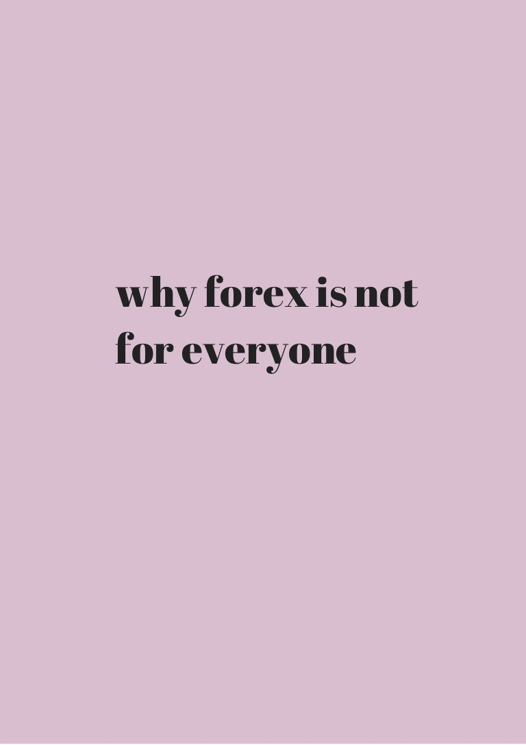 Why forex is not a simple business for everyone no deposit bonus forex instaforex indonesia