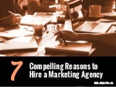 7 Compelling Reasons to Hire a Marketing Agency