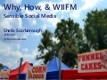 Why, How, and WIIFM - Sensible Social Media