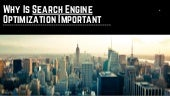 Why is search engine optimization important